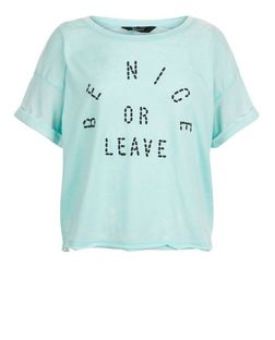 Teens Mint Green Be Nice Or Leave Print Crop Top | New Look