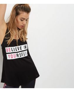 Black Believe In Yourself Print Sports Vest | New Look