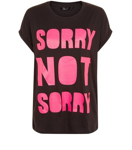 Teens Black Sorry Not Sorry Slogan Oversized T-Shirt  | New Look
